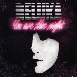 Deluka альбом You Are the Night