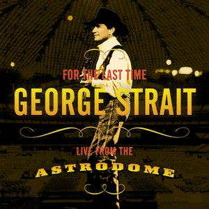 George Strait альбом For The Last Time