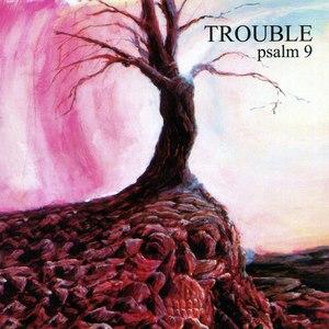 Trouble альбом Psalm 9