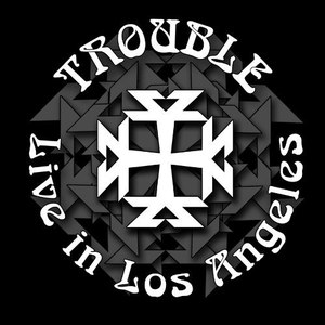 Trouble альбом Live in Los Angeles