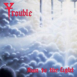 Trouble альбом Run To The Light