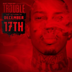 Trouble альбом The Return of December 17th