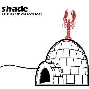 Shade альбом Arms Raised On Rooftops