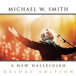 Michael W. Smith альбом A New Hallelujah
