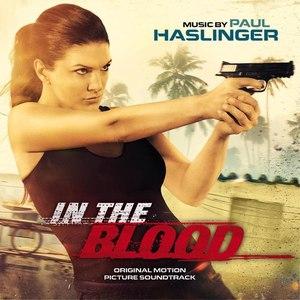 Paul Haslinger альбом In the Blood (Original Motion Picture Soundtrack)