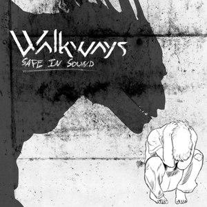 Walkways альбом Safe in Sound