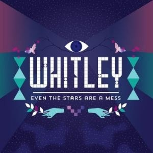 Whitley альбом Even The Stars Are a Mess