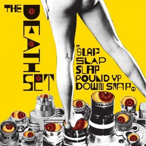 The Death Set альбом Slap Slap Slap Pound Up Down Snap