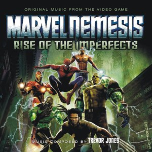 Trevor Jones альбом Marvel Nemesis: Rise of the Imperfects