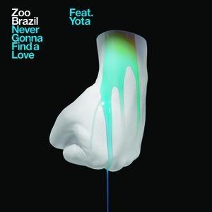 Zoo Brazil альбом Never Gonna Find A Love