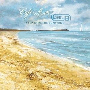 Gary B альбом Café del Mar by Gary B - Step into the Sunshine