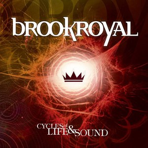 Brookroyal альбом Cycles of Life and Sound