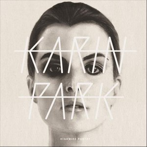Karin Park альбом Highwire Poetry (Deluxe Edition)
