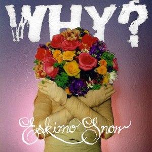 Why? альбом Eskimo Snow