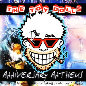 The Toy Dolls альбом Anniversary Anthems