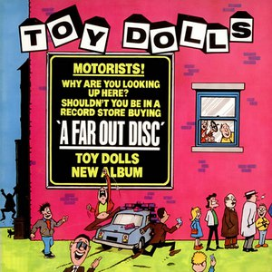 The Toy Dolls альбом A Far Out Disc