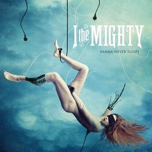 I the Mighty альбом Karma Never Sleeps
