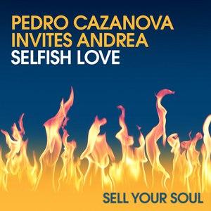 Pedro Cazanova invites Andrea альбом Selfish Love