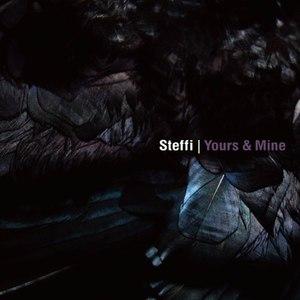 Steffi альбом Yours & Mine