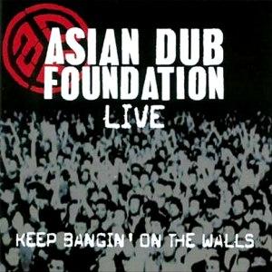 Asian Dub Foundation альбом Live: Keep Bangin' on the Walls