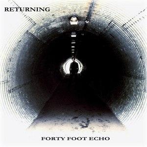 Forty Foot Echo альбом Returning