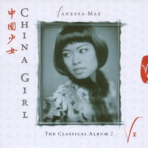 Vanessa-Mae альбом China Girl - The Classical Album 2