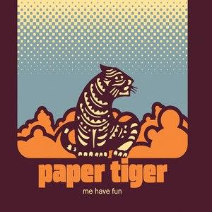 Paper Tiger альбом Me Have Fun