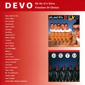Devo альбом Oh No It's Devo / Freedom of Choice