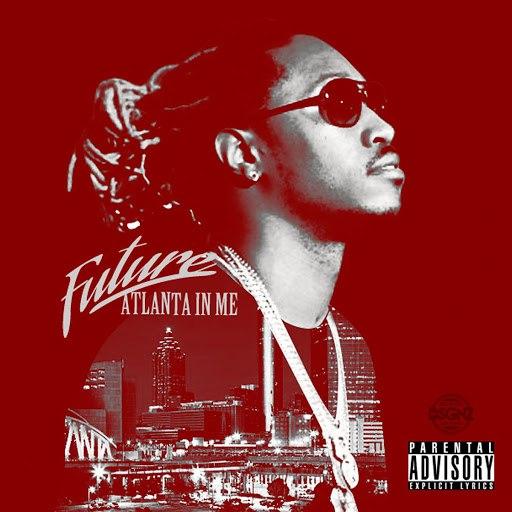 Future альбом Atlanta In Me