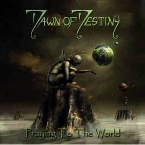 Dawn Of Destiny альбом Praying to the world