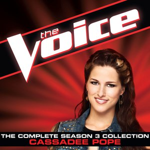 Cassadee Pope альбом The Complete Season 3 Collection (The Voice Performance)