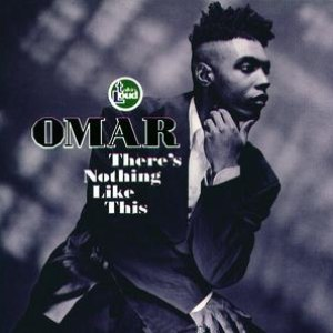 Omar альбом There's Nothing Like This