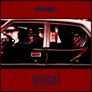 Shyne альбом Gangland