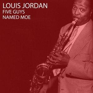 Louis Jordan альбом Five Guys Named Moe