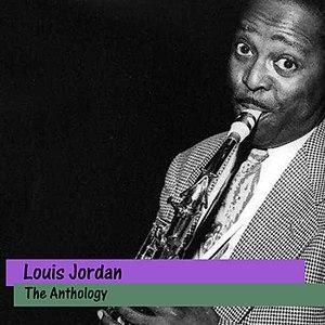 Louis Jordan альбом The Anthology