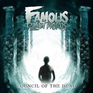 Famous Last Words альбом Council of the Dead