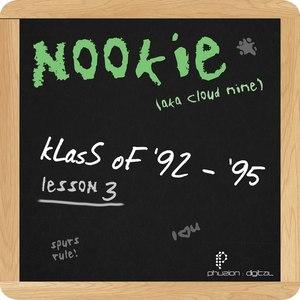 Nookie альбом kLasS oF '92 - '95 (Lesson 3)