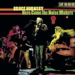 bruce hornsby альбом Here Come the Noise Makers