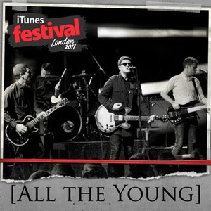 All The Young альбом iTunes Festival: London 2011