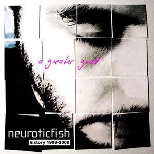 Neuroticfish альбом A Greater Good - History 1998-2008