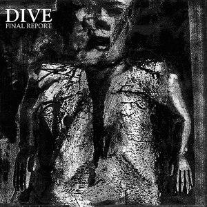 Dive альбом Final Report