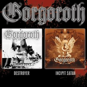 Gorgoroth альбом Destroyer / Incipit Satan
