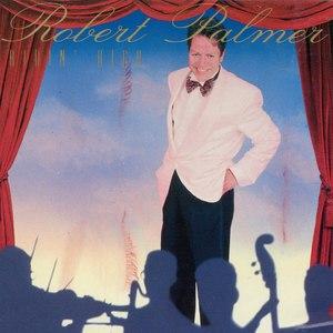 Robert Palmer альбом Ridin' High