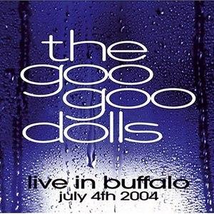 Goo Goo Dolls альбом Live in Buffalo: July 4th 2004