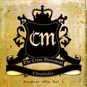 The Cross Movement альбом Chronicles (Greatest Hits, Vol. 1)