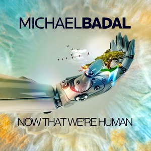 Michael Badal альбом Now That We're Human