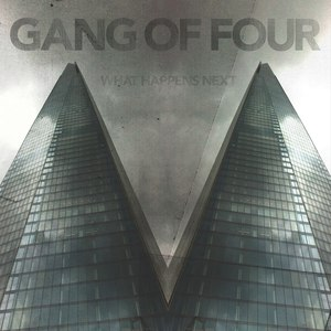 Альбом Gang Of Four What Happens Next