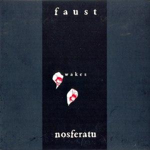 Faust альбом Faust Wakes Nosferatu