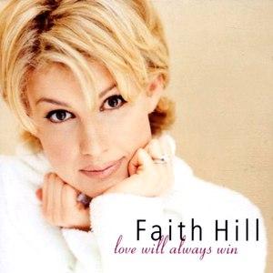 Faith Hill альбом Love Will Always Win