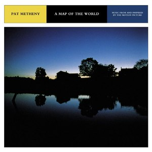 Pat Metheny альбом A Map Of The World-Music From And Inspired By The Motion Picture